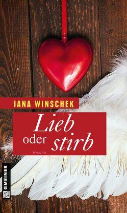 Lieb oder stirb von Winschek,  Jana