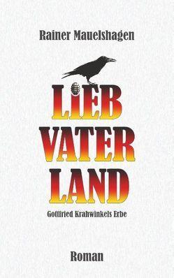 Lieb Vaterland … von Mauelshagen,  Rainer