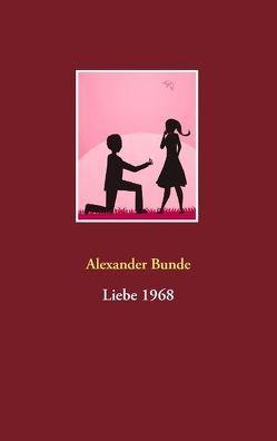 Liebe 1968 von Bunde,  Alexander