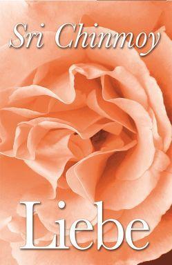 Liebe von Chinmoy,  Sri, Gerig,  Pragya, Springer,  Khea