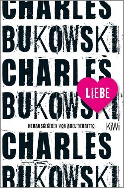 Liebe von Bukowski,  Charles, Debritto,  Abel, Schönherr,  Jan