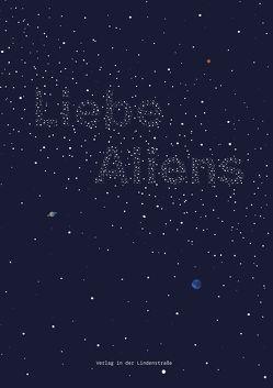 Liebe Aliens von Dettmer,  Philipp