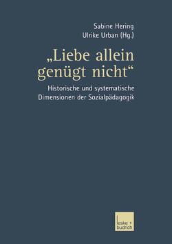 """""""Liebe allein genügt nicht"""" von Hering,  Sabine, Urban,  Ulrike"""