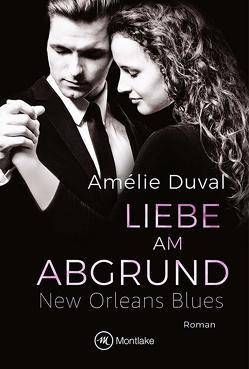 Liebe am Abgrund von Duval,  Amélie