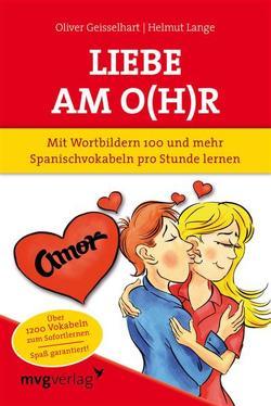 Liebe am O(h)r, Liebe am Ohr von Geisselhart,  Oliver, Geisselhart,  Oliver; Lange