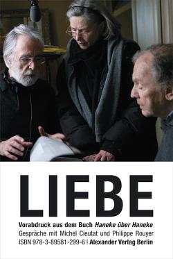 LIEBE (Amour) von Cieutat,  Michel, Haneke,  Michael, Rouyer,  Philippe, Seibert,  Marcus