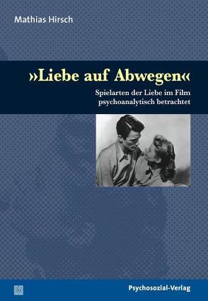 'Liebe auf Abwegen' von Hirsch,  Mathias
