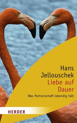 Liebe auf Dauer von Jellouschek,  Hans