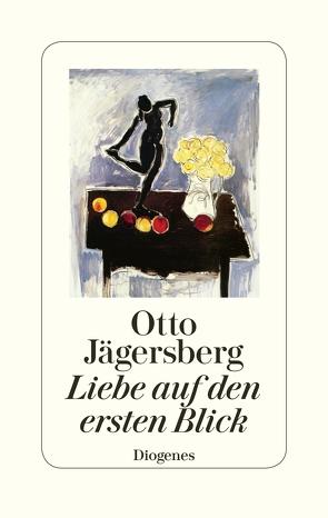 Liebe auf den ersten Blick von Jägersberg,  Otto