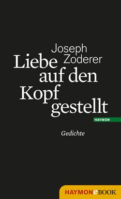 Liebe auf den Kopf gestellt von Zoderer,  Joseph