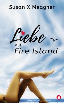 Liebe auf Fire Island von Meagher,  Susan X.