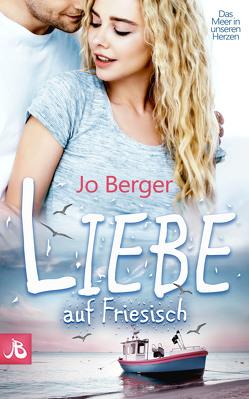 Liebe auf Friesisch von Berger,  Jo