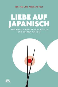 Liebe auf Japanisch von Fels,  Kerstin und Andreas
