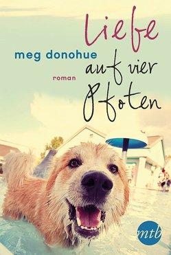 Liebe auf vier Pfoten von Donohue,  Meg, Senn,  Ivonne