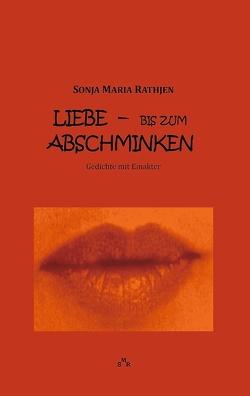 Liebe — bis zum Abschminken von Rathjen,  Sonja Maria