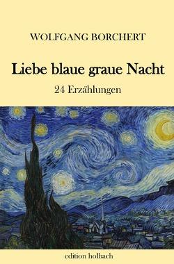 Liebe blaue graue Nacht von Borchert,  Wolfgang