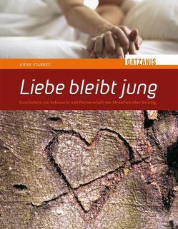 Liebe bleibt jung von Stabrey,  Anne