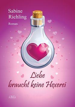 Liebe braucht keine Hexerei – Großdruck von Richling,  Sabine