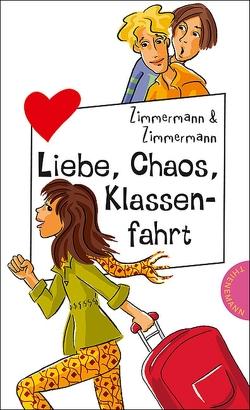 Liebe, Chaos, Klassenfahrt von Schössow,  Birgit, Zimmermann,  Hans-Günther, Zimmermann,  Irene