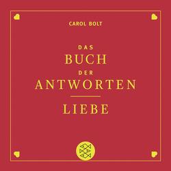 Liebe. Das Buch der Antworten von Bolt,  Carol, Kunstmann,  Andrea