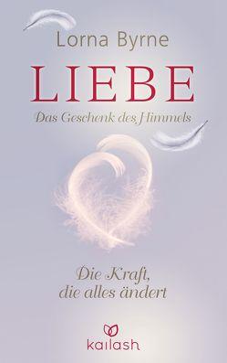 Liebe – Das Geschenk des Himmels von Byrne,  Lorna, Lemke,  Bettina