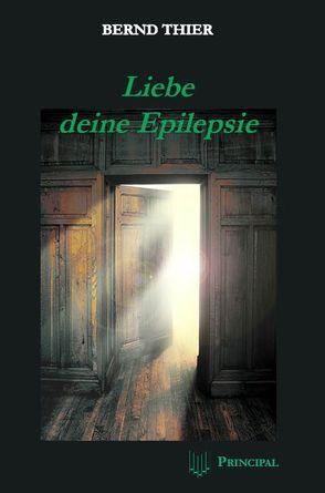 Liebe deine Epilepsie von Thier,  Bernd