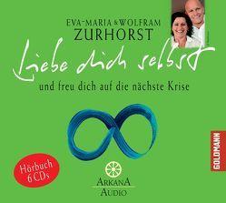 Liebe dich selbst von Engeln,  Nicole, Schiffbauer,  Sascha, Zurhorst,  Eva-Maria, Zurhorst,  Wolfram