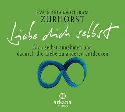Liebe dich selbst von Zurhorst,  Eva-Maria, Zurhorst,  Wolfram
