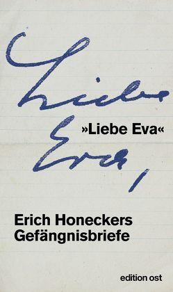 »Liebe Eva« von Honecker,  Erich, Ruppert,  Eva