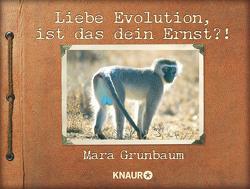 Liebe Evolution, ist das dein Ernst?! von Grunbaum,  Mara, Zauner,  Antonia