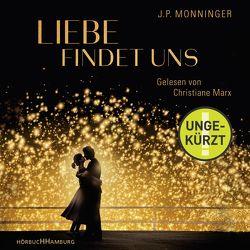 Liebe findet uns von Fischer,  Andrea, Marx,  Christiane, Monninger,  J. P.