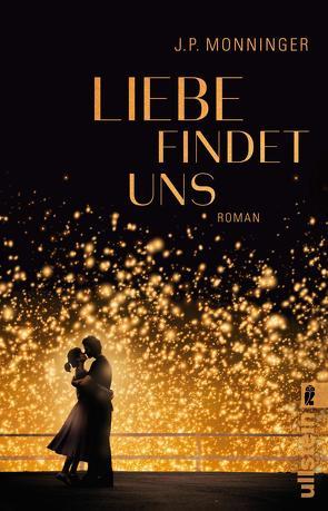 Liebe findet uns von Fischer,  Andrea, Monninger,  J. P.