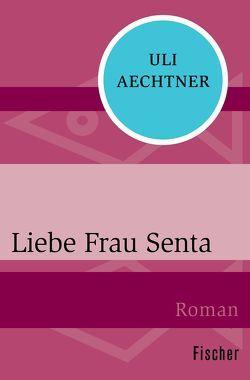 Liebe Frau Senta von Aechtner,  Uli