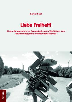 Liebe Freiheit! von Riedl,  Karin