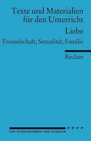 Liebe. Freundschaft, Sexualität, Familie von Bussmann,  Bettina