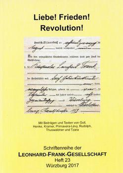 Liebe! Frieden! Revolution! von Goll,  Ivan, Henke,  Michael, Krämer,  Andreas, Primavera-Lévy,  Elisa, Rudolph,  Katharina, Thuswaldner,  Anton, Tzara,  Tristan