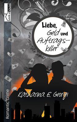 Liebe, Geld und Auftragskiller – Ein Fall für Maike 4 von Georgi,  Katharina E.
