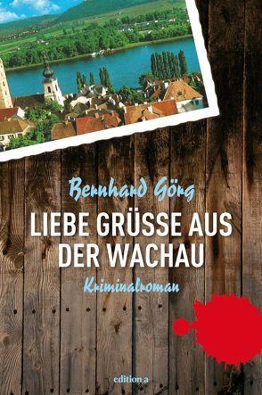 Liebe Grüße aus der Wachau von Görg,  Bernhard