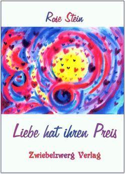 Liebe hat ihren Preis von Laufenburg,  Heike, Stein (Pseud),  Rose