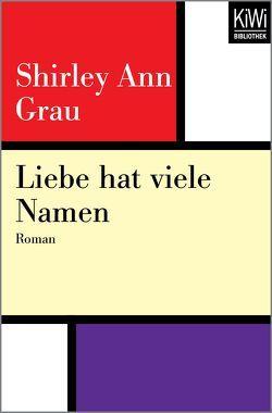 Liebe hat viele Namen von Grau,  Shirley Ann, Peterich,  Werner