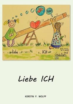 Liebe Ich von Wolff,  Kerstin F.