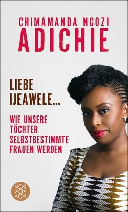Liebe Ijeawele von Adichie,  Chimamanda Ngozi, Grube,  Anette