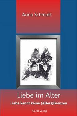 Liebe im Alter von Schmidt,  Anna