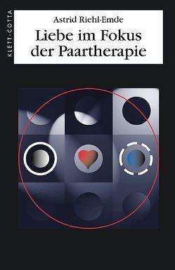 Liebe im Fokus der Paartherapie von Riehl-Emde,  Astrid