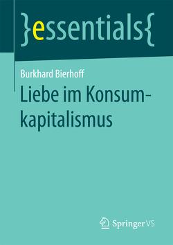 Liebe im Konsumkapitalismus von Bierhoff,  Burkhard