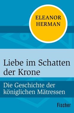Liebe im Schatten der Krone von Drolshagen,  Ebba D., Herman,  Eleanor
