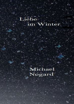 Liebe im Winter von Nogard,  Michael