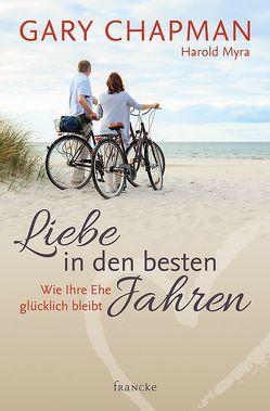 Liebe in den besten Jahren von Chapman,  Gary, Günter,  Wolfgang, Myra,  Harold