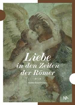 Liebe in den Zeiten der Römer von Thüry,  Günther Emerich