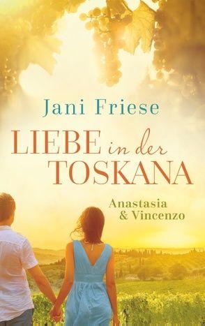 Liebe in der Toskana von Friese,  Jani